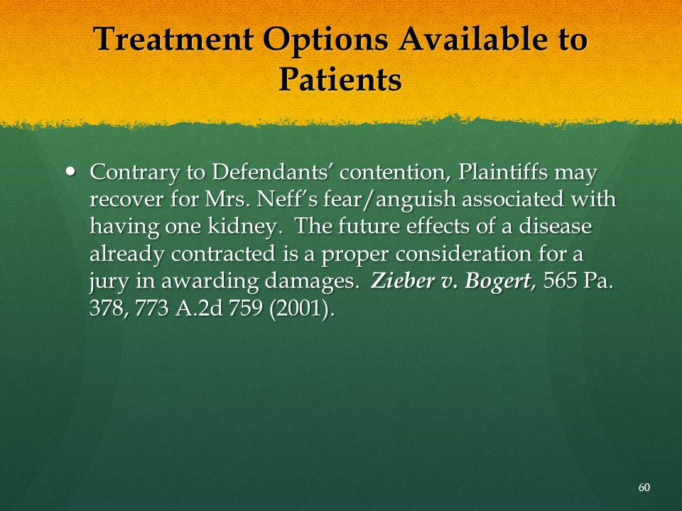 Treatment Options Available to Patients Contrary to Defendants' contention, Plaintiffs may recover for Mrs. Neff's fear/anguish associated with having