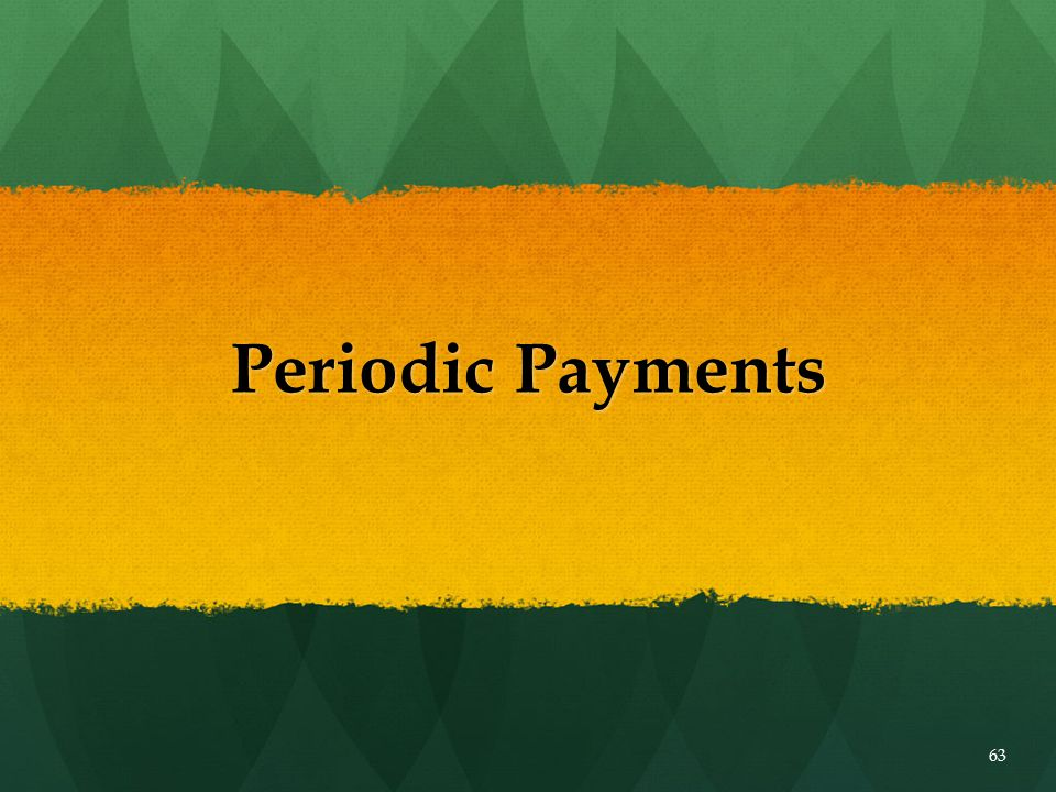 Periodic Payments 63