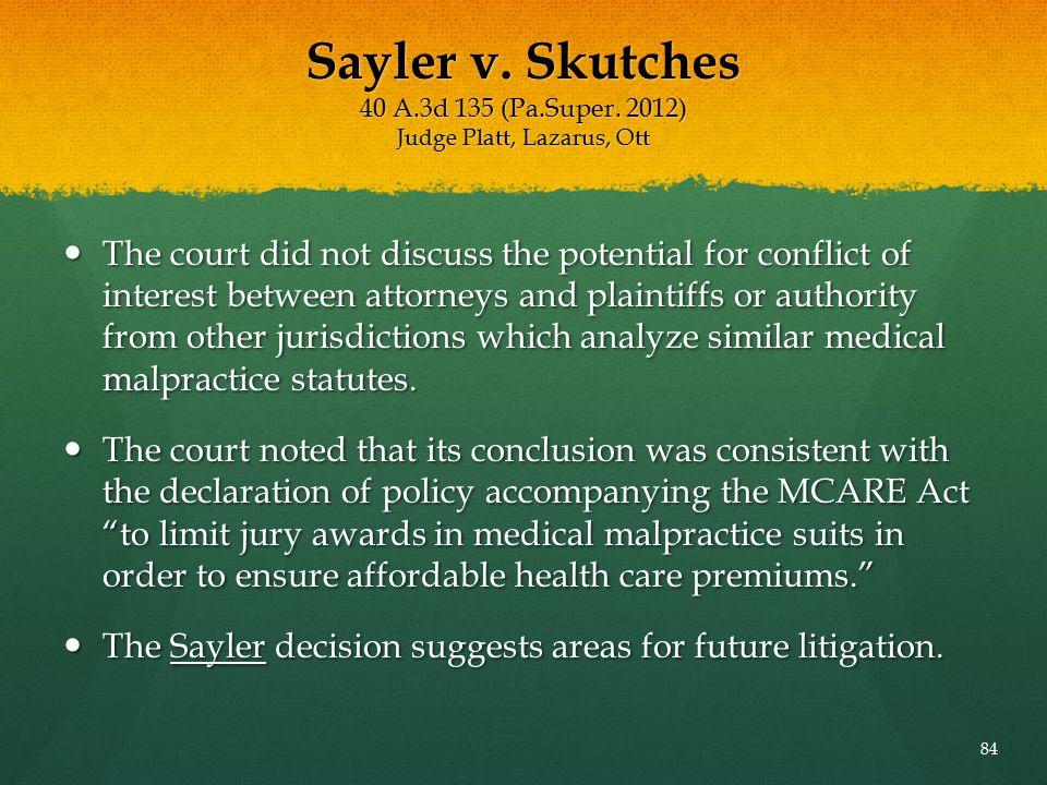Sayler v. Skutches 40 A.3d 135 (Pa.Super. 2012) Judge Platt, Lazarus, Ott The court did not discuss the potential for conflict of interest between att