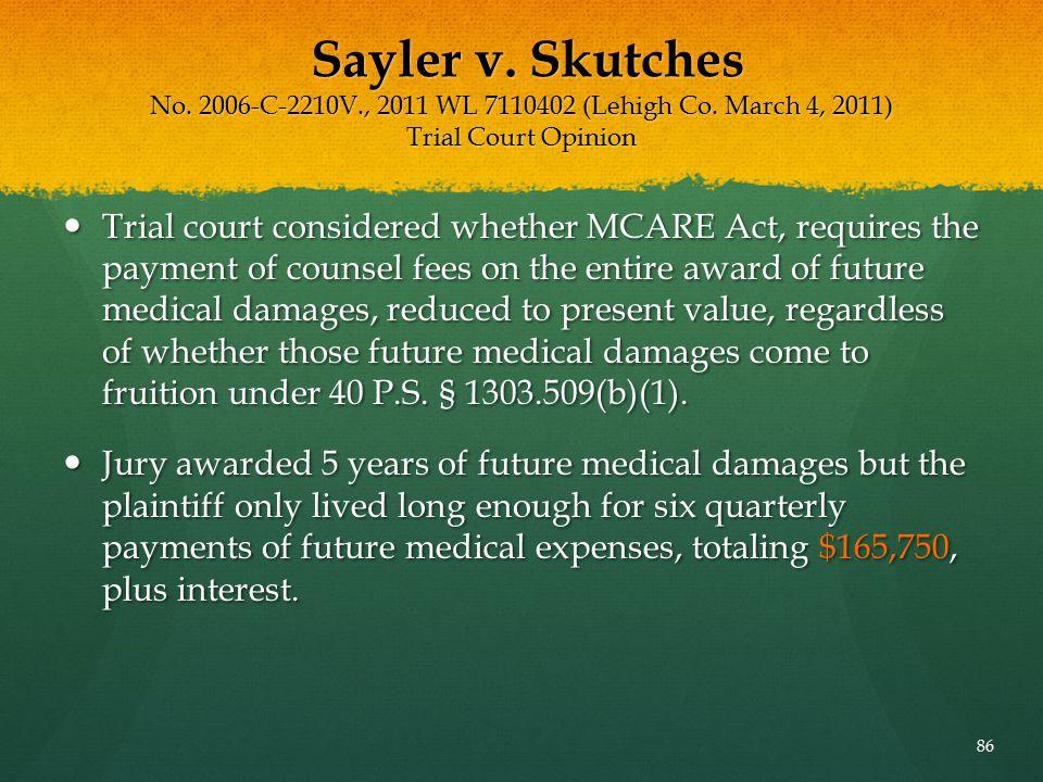Sayler v. Skutches No. 2006-C-2210V., 2011 WL 7110402 (Lehigh Co. March 4, 2011) Trial Court Opinion Sayler v. Skutches No. 2006-C-2210V., 2011 WL 711