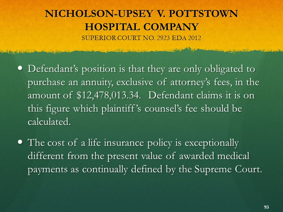 NICHOLSON-UPSEY V. POTTSTOWN HOSPITAL COMPANY SUPERIOR COURT NO. 2923 EDA 2012 Defendant's position is that they are only obligated to purchase an ann