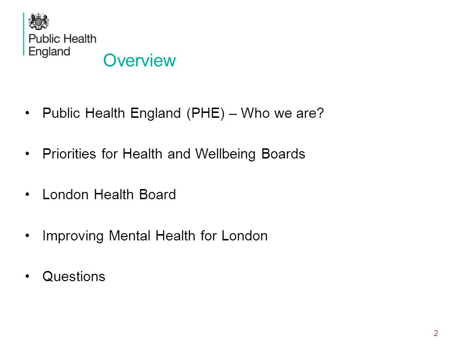 Overview Public Health England (PHE) – Who we are.