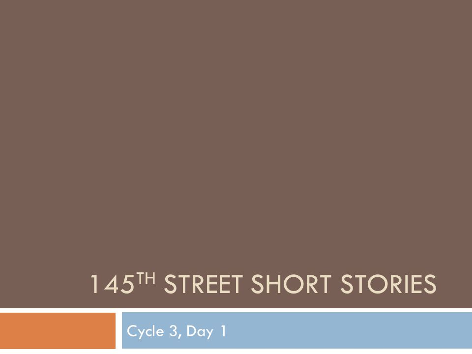 145 TH STREET SHORT STORIES Cycle 3, Day 1
