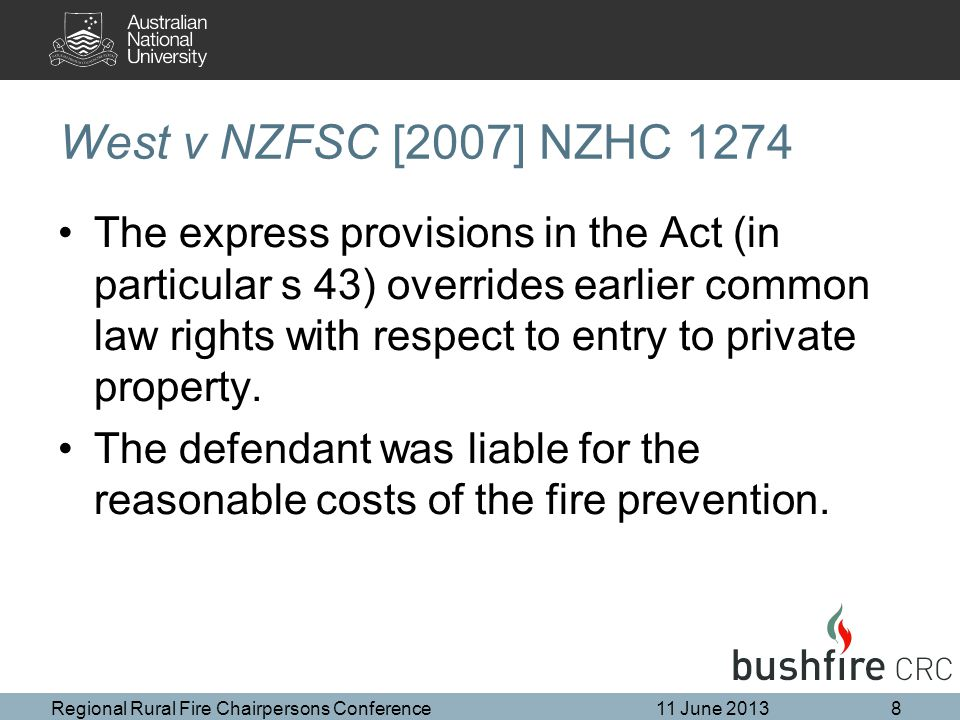 West v NZFSC [2007] NZHC 1274 The express provisions in the Act (in particular s 43) overrides earlier common law rights with respect to entry to private property.