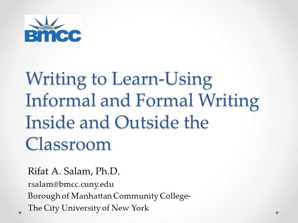 Writing to Learn-Using Informal and Formal Writing Inside and Outside the Classroom Rifat A.