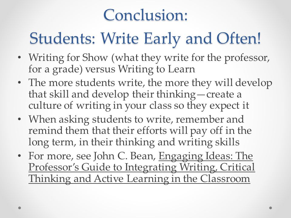 Conclusion: Students: Write Early and Often.