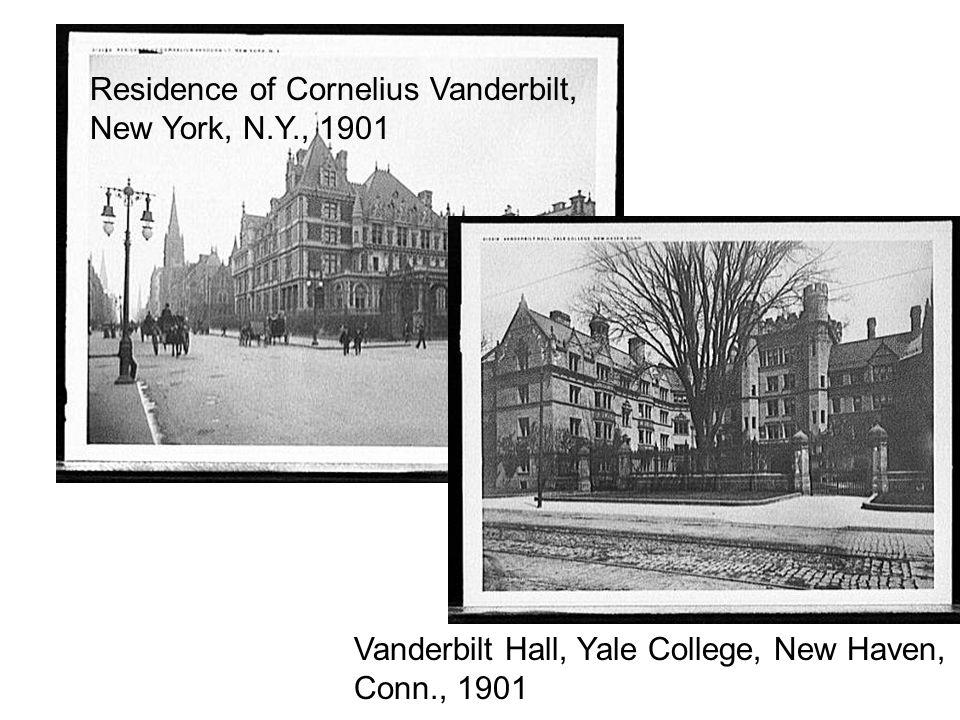 Residence of Cornelius Vanderbilt, New York, N.Y., 1901 Vanderbilt Hall, Yale College, New Haven, Conn., 1901