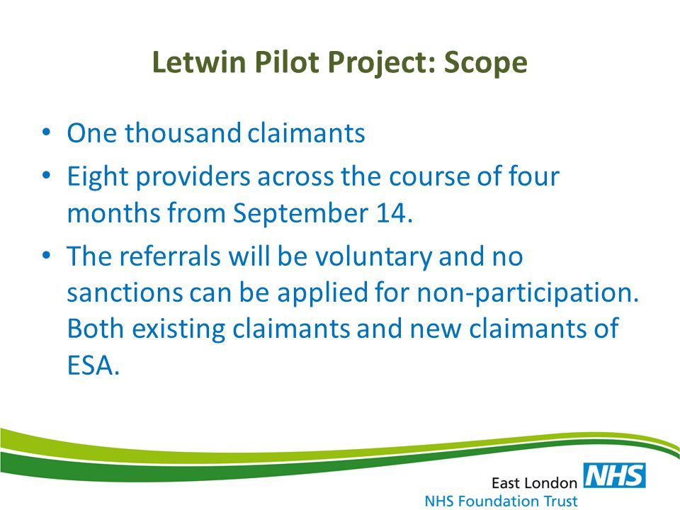 Letwin Pilot Project: Scope One thousand claimants Eight providers across the course of four months from September 14. The referrals will be voluntary