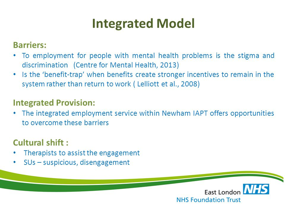 Integrated Model Barriers: To employment for people with mental health problems is the stigma and discrimination (Centre for Mental Health, 2013) Is t