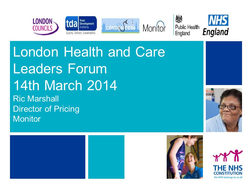 London Health and Care Leaders Forum 14th March 2014 Ric Marshall Director of Pricing Monitor 29