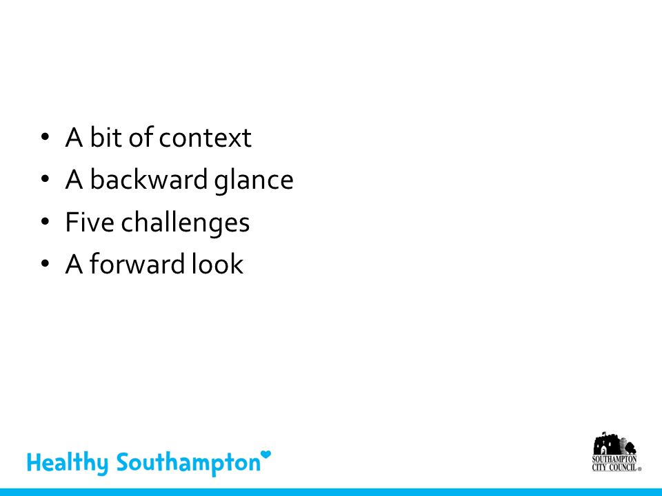 A bit of context A backward glance Five challenges A forward look