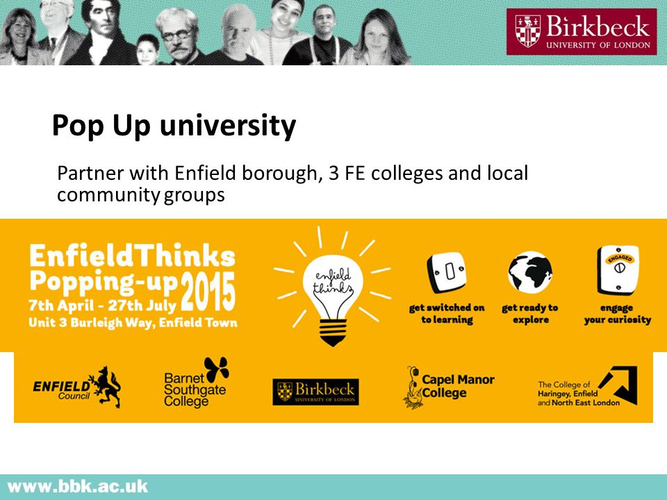 Pop Up university Partner with Enfield borough, 3 FE colleges and local community groups
