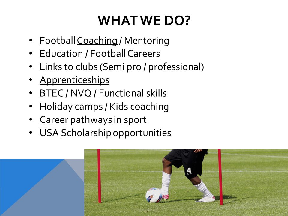20 x students completed NVQ Level 2 in Coaching and Activity Leadership, Fa Level 1, 1St Aid and Safeguarding Children 40 students started 2014/15 academic year / season studying BTEC Level 3 Diploma in Sport, NVQ Level 2 and Level 3 January 5th sees us start an apprenticeship programme with students completing NVQ Level 2 and 3 We have exclusive links / playing pathways with North Greenford United FC