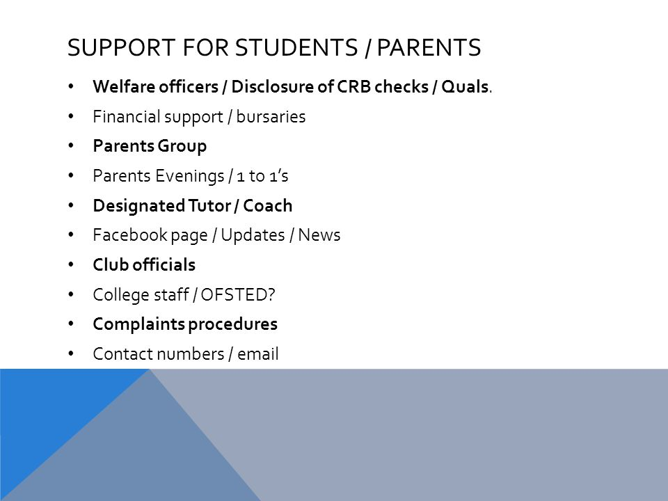 SUPPORT FOR STUDENTS / PARENTS Welfare officers / Disclosure of CRB checks / Quals.