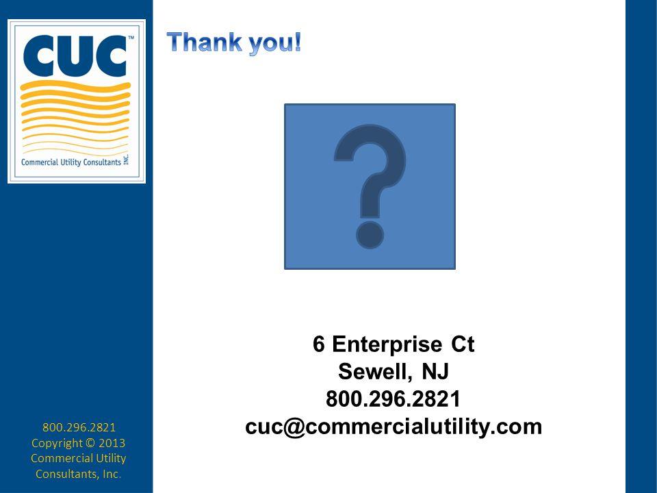 6 Enterprise Ct Sewell, NJ 800.296.2821 cuc@commercialutility.com 800.296.2821 Copyright © 2013 Commercial Utility Consultants, Inc.