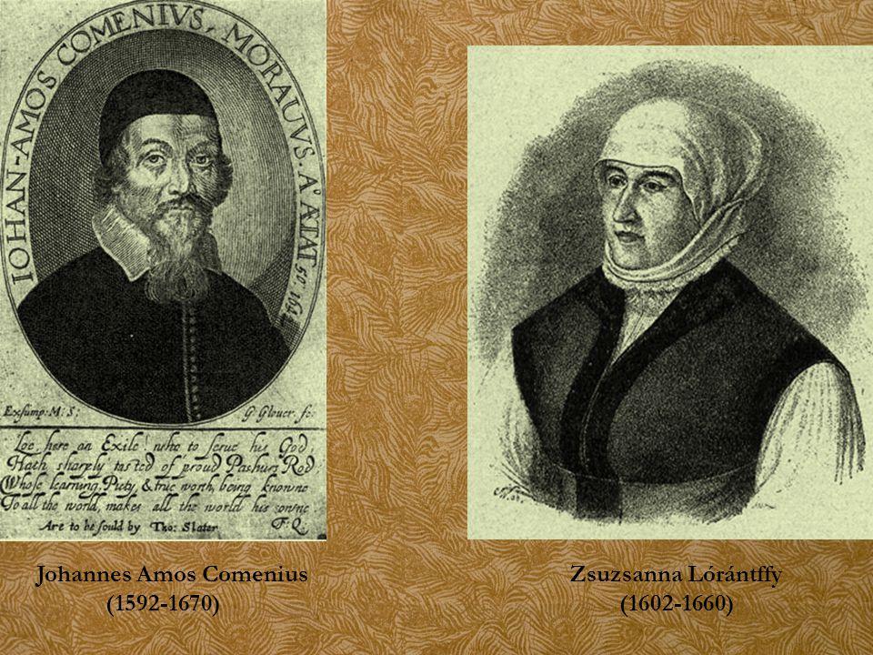Zsuzsanna Lórántffy (1602-1660) Johannes Amos Comenius (1592-1670)