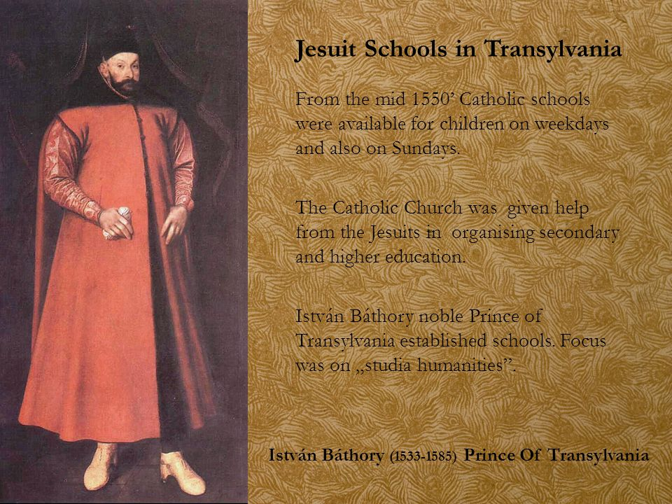 Jesuit Schools in Transylvania From the mid 1550' Catholic schools were available for children on weekdays and also on Sundays. The Catholic Church wa