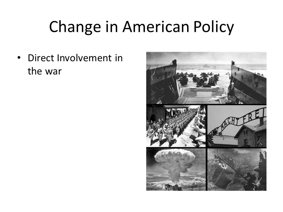 Change in American Policy Direct Involvement in the war