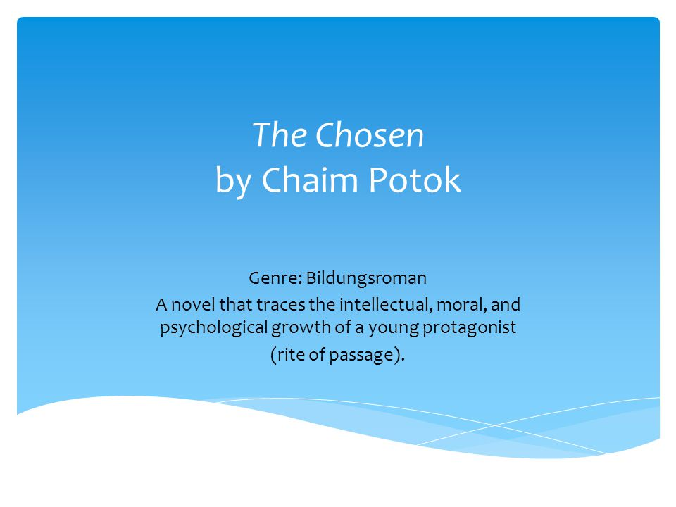  Born in the Bronx, a New York City borough very similar to the Brooklyn community in The Chosen  Raised in an Orthodox Jewish family and attended a Jewish parochial school that focused on the study of the Talmud, Jewish law  Became a novelist and used familiar settings in his stories Chaim Potok