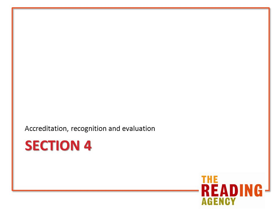 SECTION 4 Accreditation, recognition and evaluation