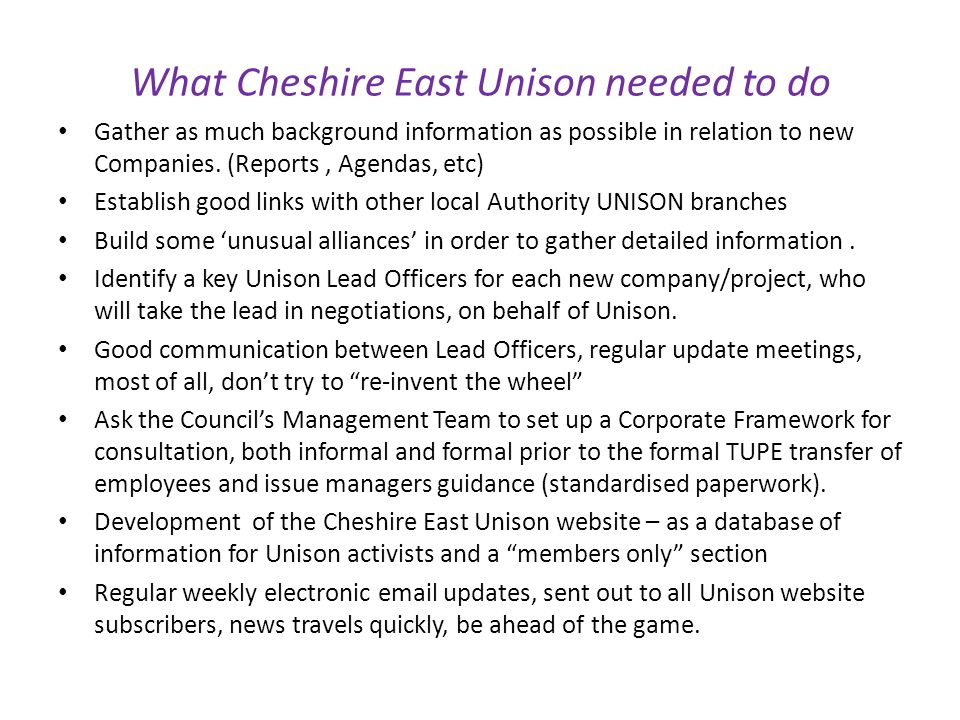 What Cheshire East Unison needed to do Gather as much background information as possible in relation to new Companies.