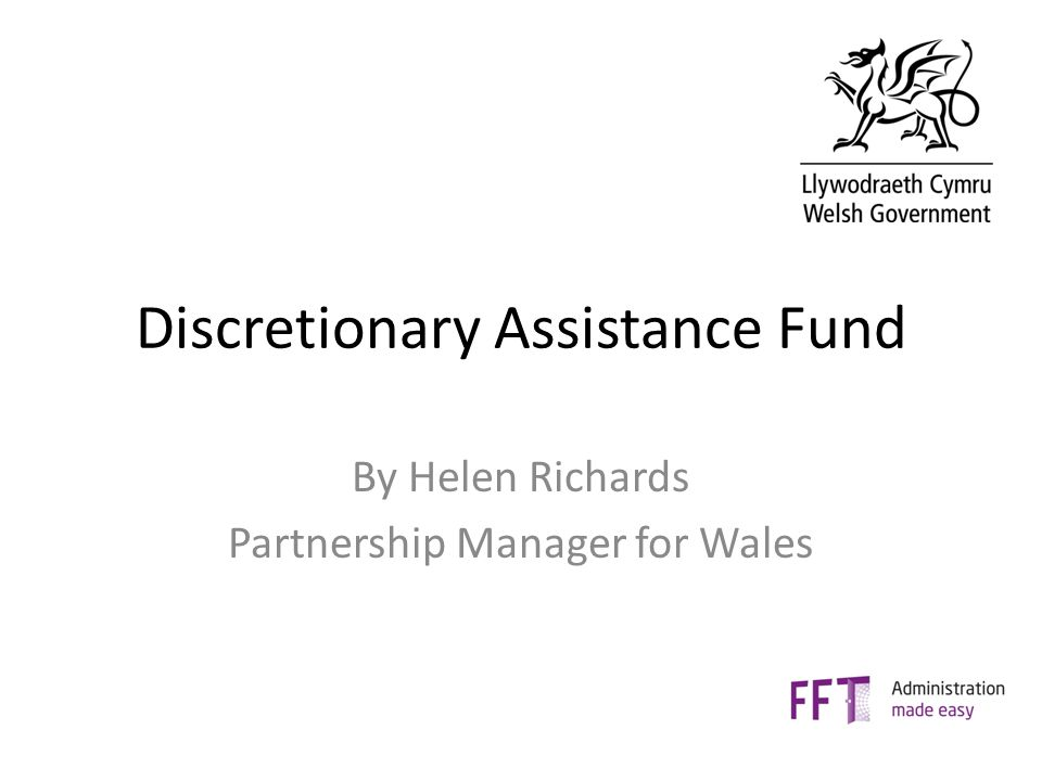 Discretionary Assistance Fund By Helen Richards Partnership Manager for Wales