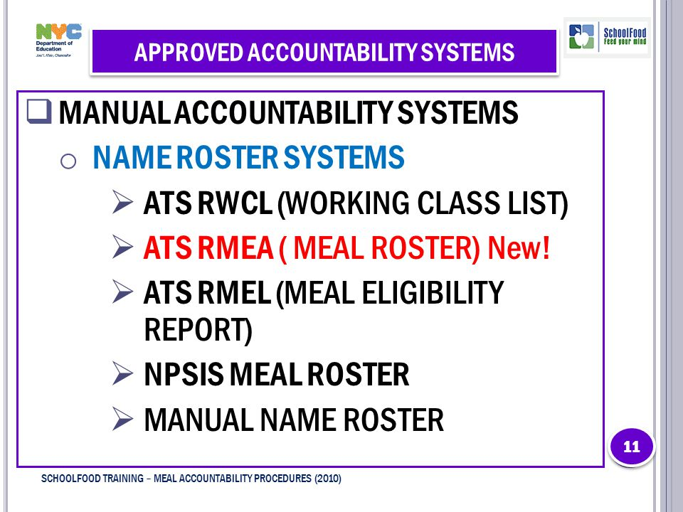 APPROVED ACCOUNTABILITY SYSTEMS  MANUAL ACCOUNTABILITY SYSTEMS o NAME ROSTER SYSTEMS  ATS RWCL (WORKING CLASS LIST)  ATS RMEA ( MEAL ROSTER) New! 