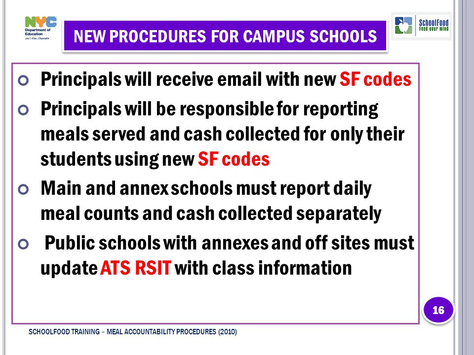 NEW PROCEDURES FOR CAMPUS SCHOOLS Principals will receive email with new SF codes Principals will be responsible for reporting meals served and cash c