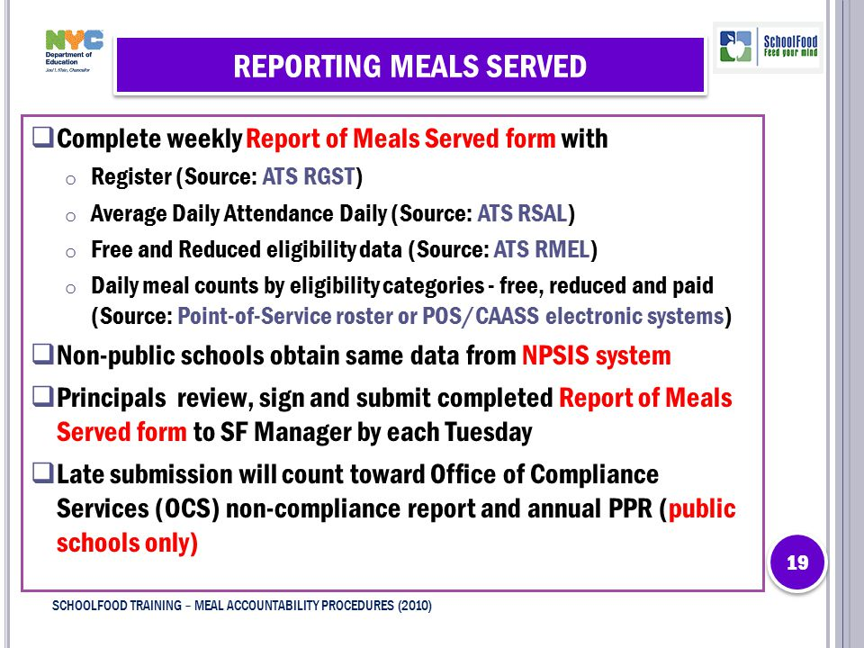 REPORTING MEALS SERVED  Complete weekly Report of Meals Served form with o Register (Source: ATS RGST) o Average Daily Attendance Daily (Source: ATS