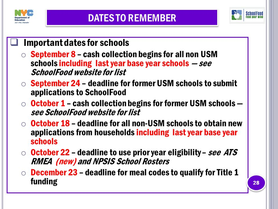 DATES TO REMEMBER  Important dates for schools o September 8 – cash collection begins for all non USM schools including last year base year schools —
