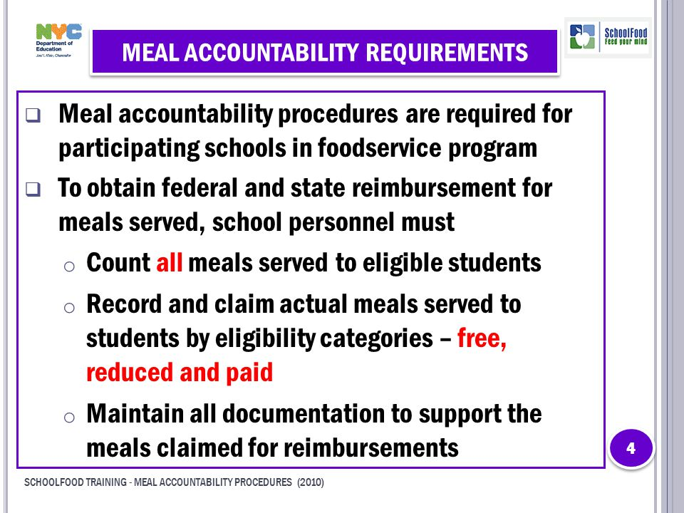  Meal accountability procedures are required for participating schools in foodservice program  To obtain federal and state reimbursement for meals s