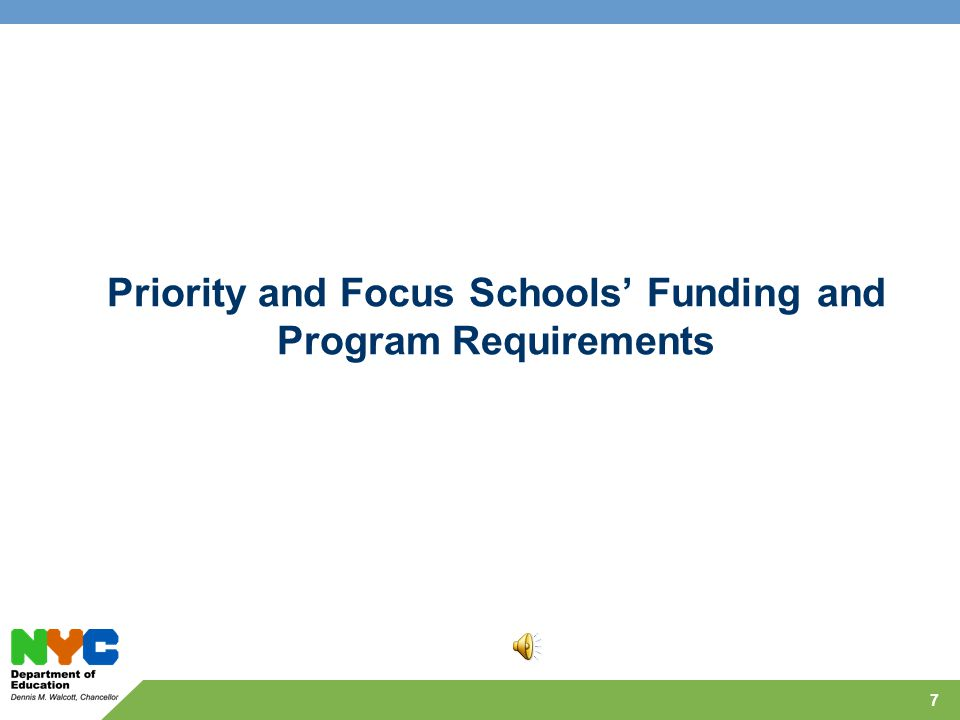 Priority and Focus Schools' Funding and Program Requirements 7