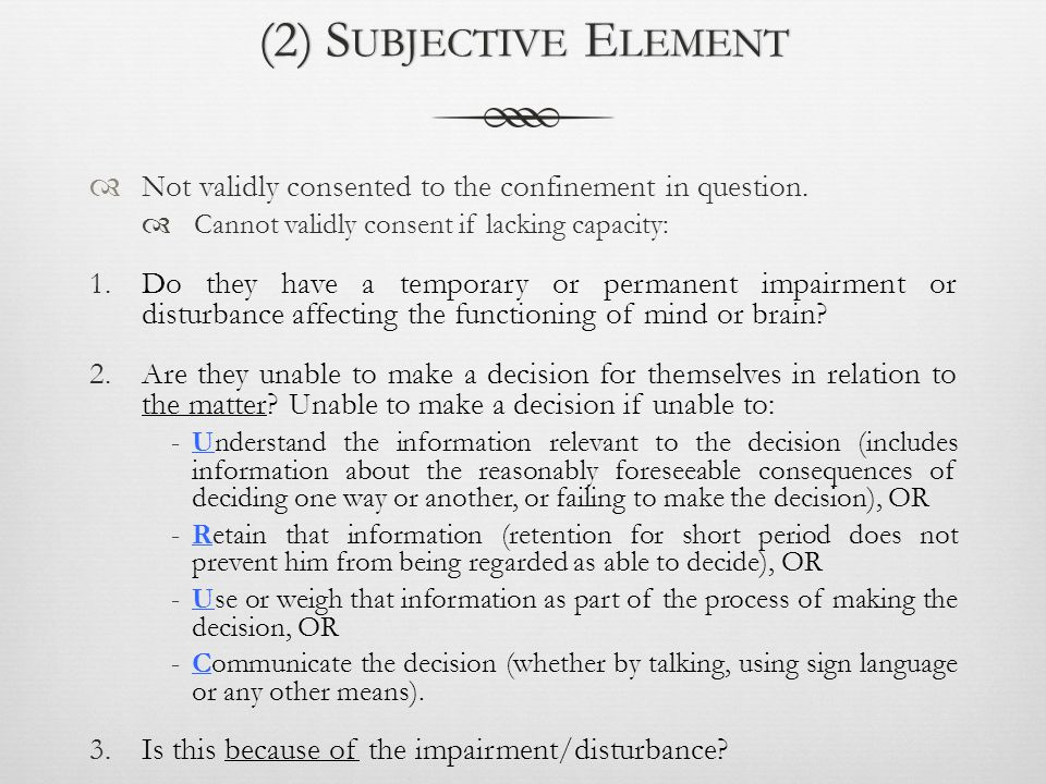 (2) S UBJECTIVE E LEMENT  Not validly consented to the confinement in question.