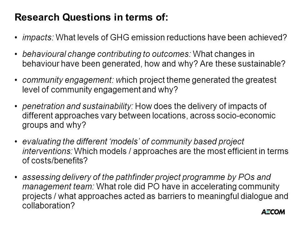 Research Questions in terms of: impacts: What levels of GHG emission reductions have been achieved.