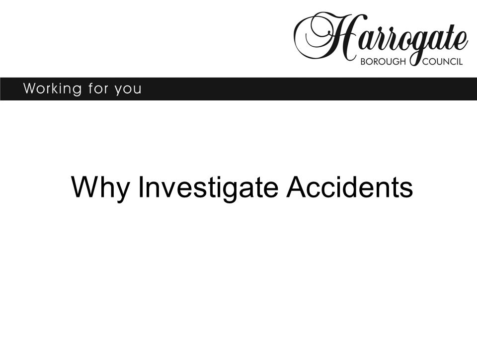 Why Investigate Accidents