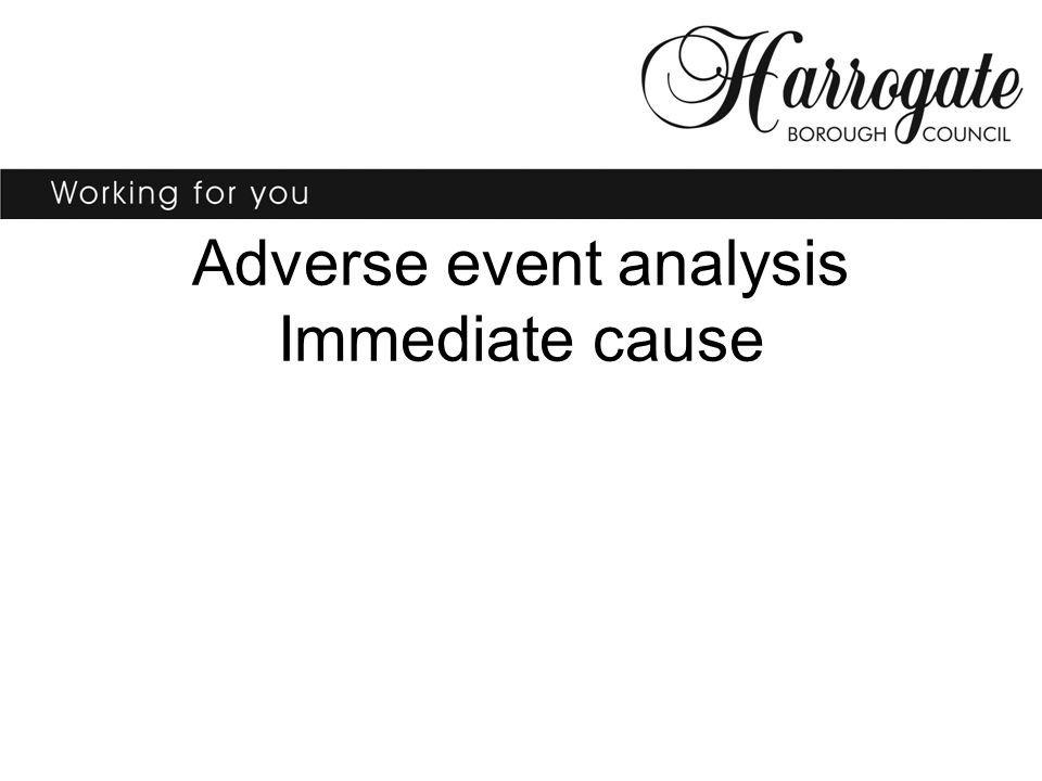 Adverse event analysis Immediate cause