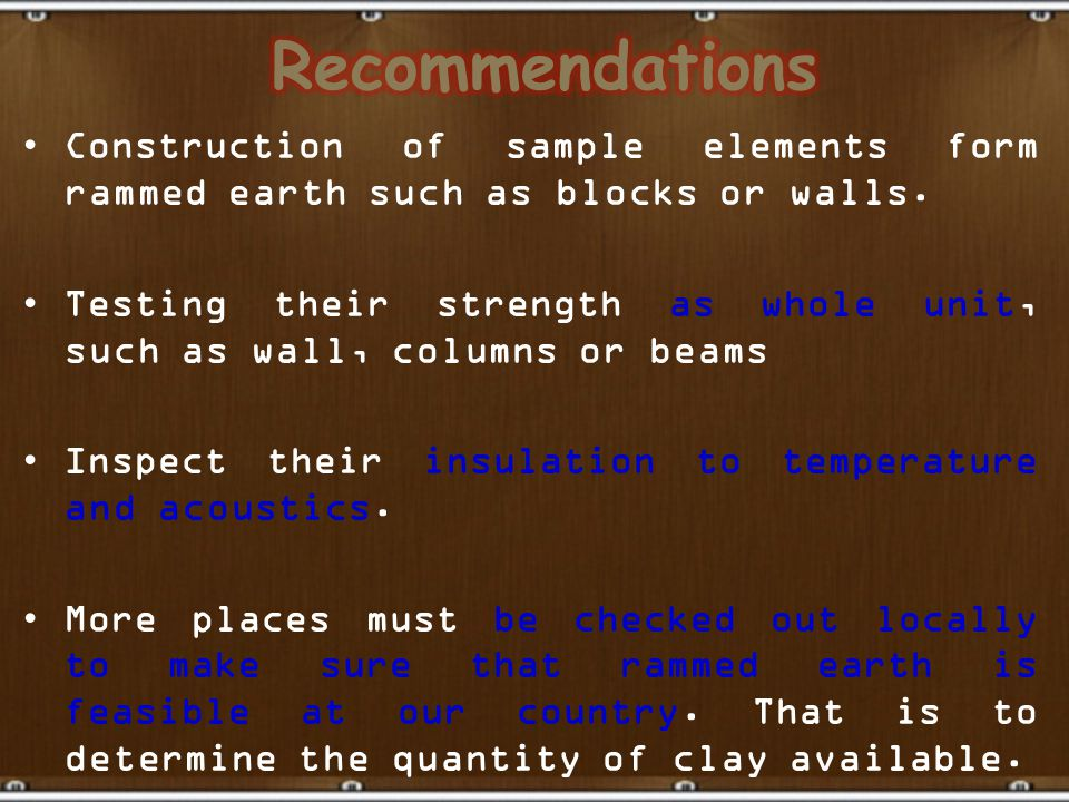 Construction of sample elements form rammed earth such as blocks or walls. Testing their strength as whole unit, such as wall, columns or beams Inspec