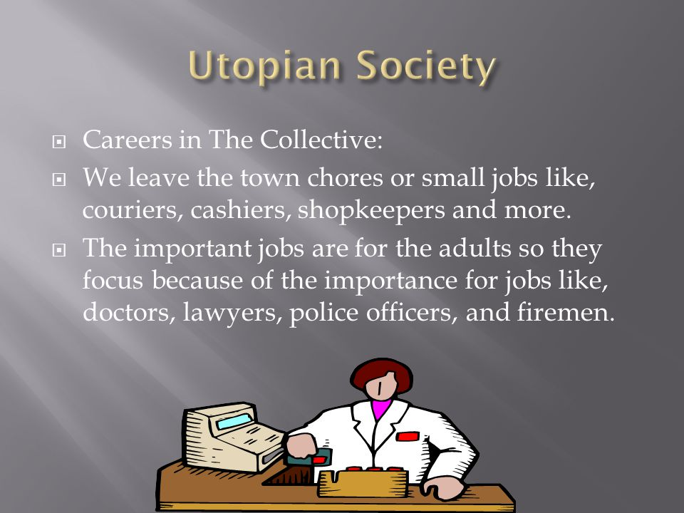  Careers in The Collective:  We leave the town chores or small jobs like, couriers, cashiers, shopkeepers and more.