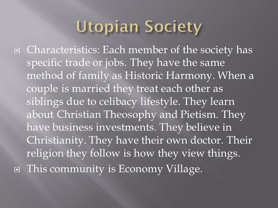  Characteristics: Each member of the society has specific trade or jobs.