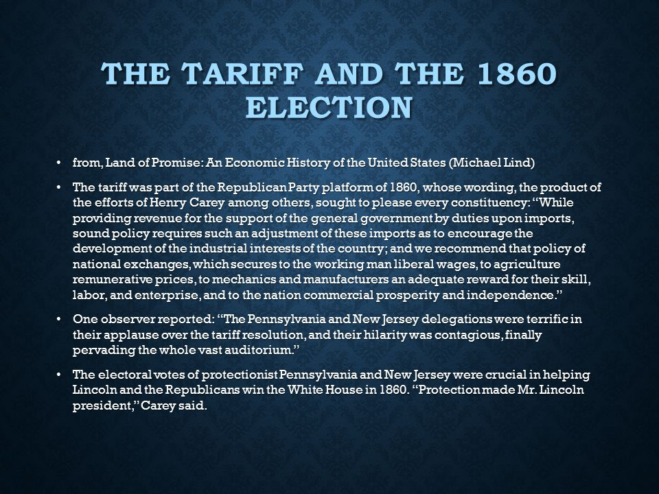 THE TARIFF AND THE 1860 ELECTION from, Land of Promise: An Economic History of the United States (Michael Lind) from, Land of Promise: An Economic His