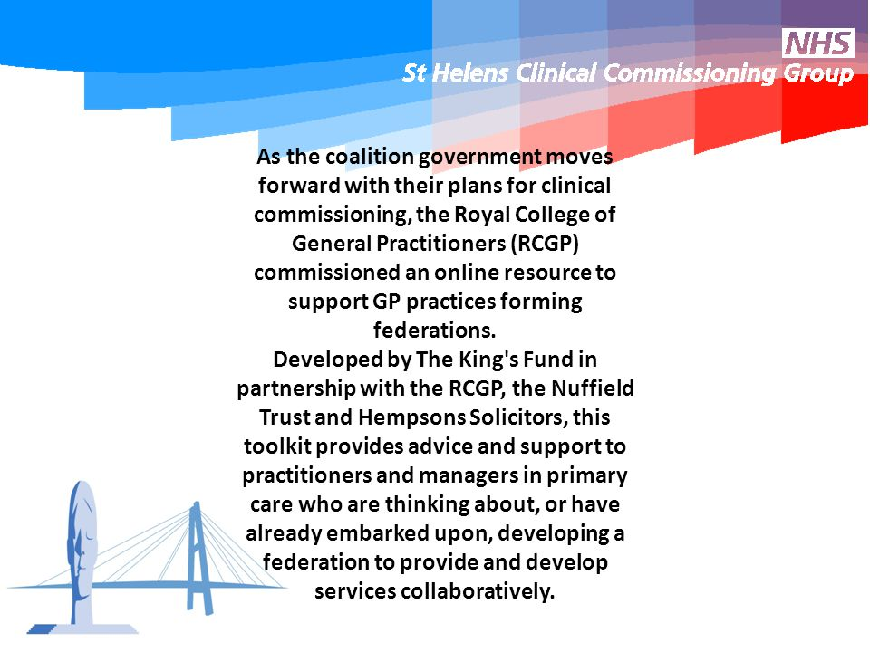 As the coalition government moves forward with their plans for clinical commissioning, the Royal College of General Practitioners (RCGP) commissioned an online resource to support GP practices forming federations.