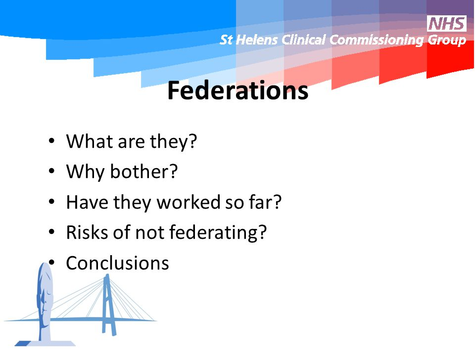 Federations What are they. Why bother. Have they worked so far.