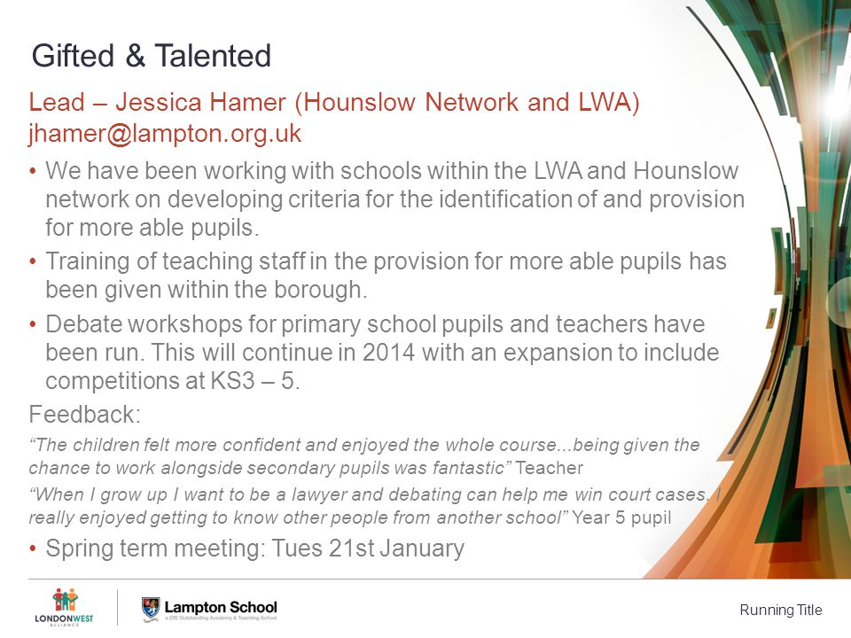 Running Title We have been working with schools within the LWA and Hounslow network on developing criteria for the identification of and provision for more able pupils.