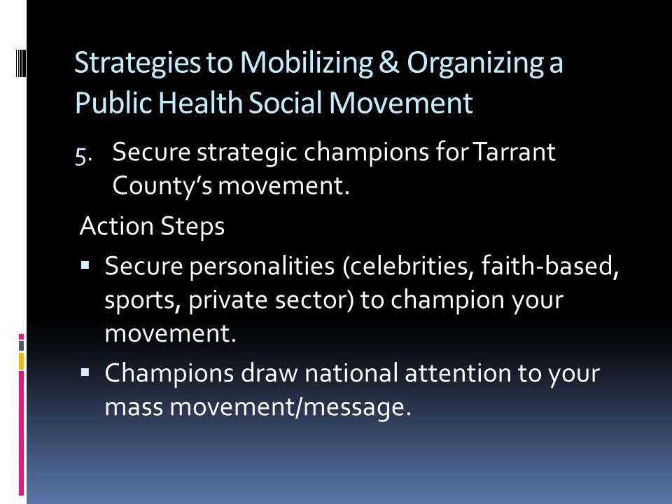 Strategies to Mobilizing & Organizing a Public Health Social Movement 5.