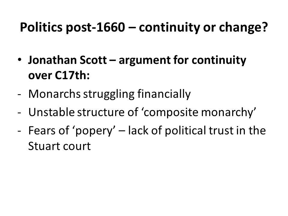Novelty/ innovation after 1660 Arguments of Steven Pincus, Tim Harris.
