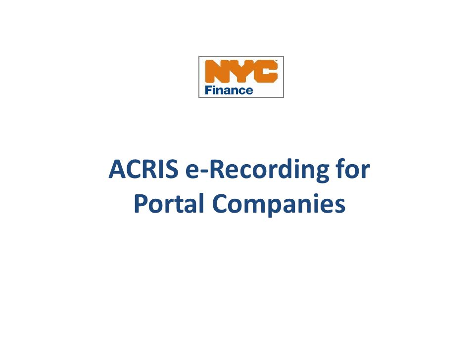 ACRIS e-Recording for Portal Companies