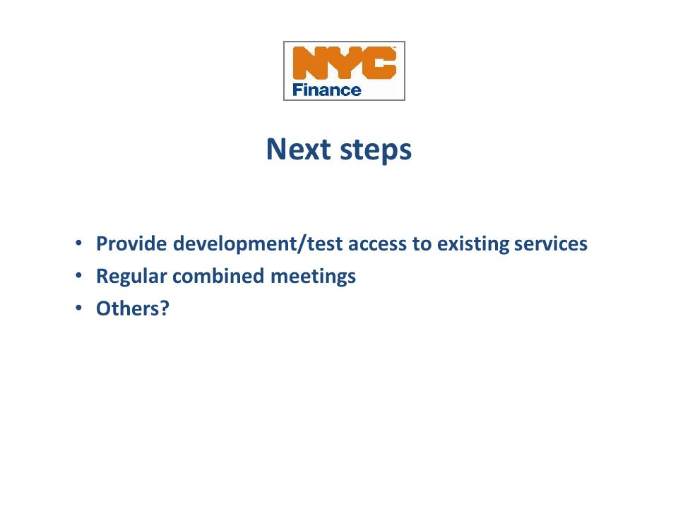 Next steps Provide development/test access to existing services Regular combined meetings Others?