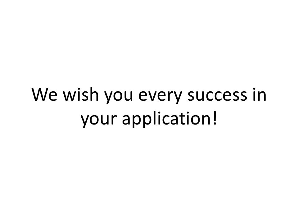 We wish you every success in your application!