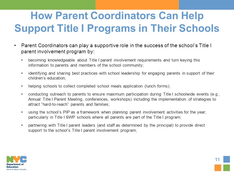 How Parent Coordinators Can Help Support Title I Programs in Their Schools Parent Coordinators can play a supportive role in the success of the school