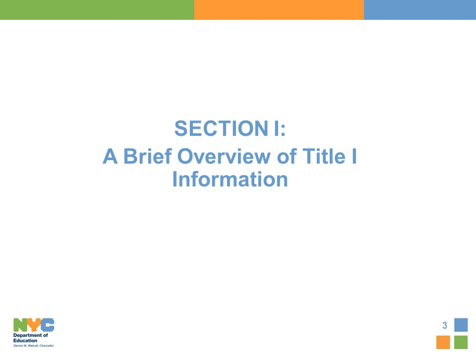 3 SECTION I: A Brief Overview of Title I Information